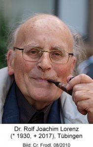 Dr. Rolf Joachim Lorenz (* 1930, + 2017), Tübingen
