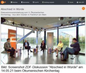 ZDF-Diskussionsveranstaltung am 15.05.2021 zum ökumenischen Kirchentag: Abschied in Würde